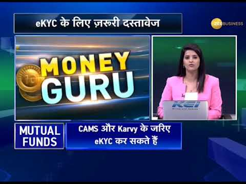 Money Guru: Relevant documents and KYC procedures for new investors in Mutual funds and SIPs
