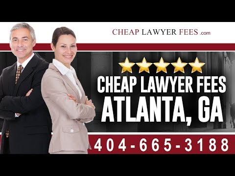 Cheap Lawyers Atlanta GA | Cheap Lawyer Fees