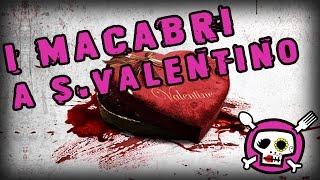 I Macabri a S.Valentino
