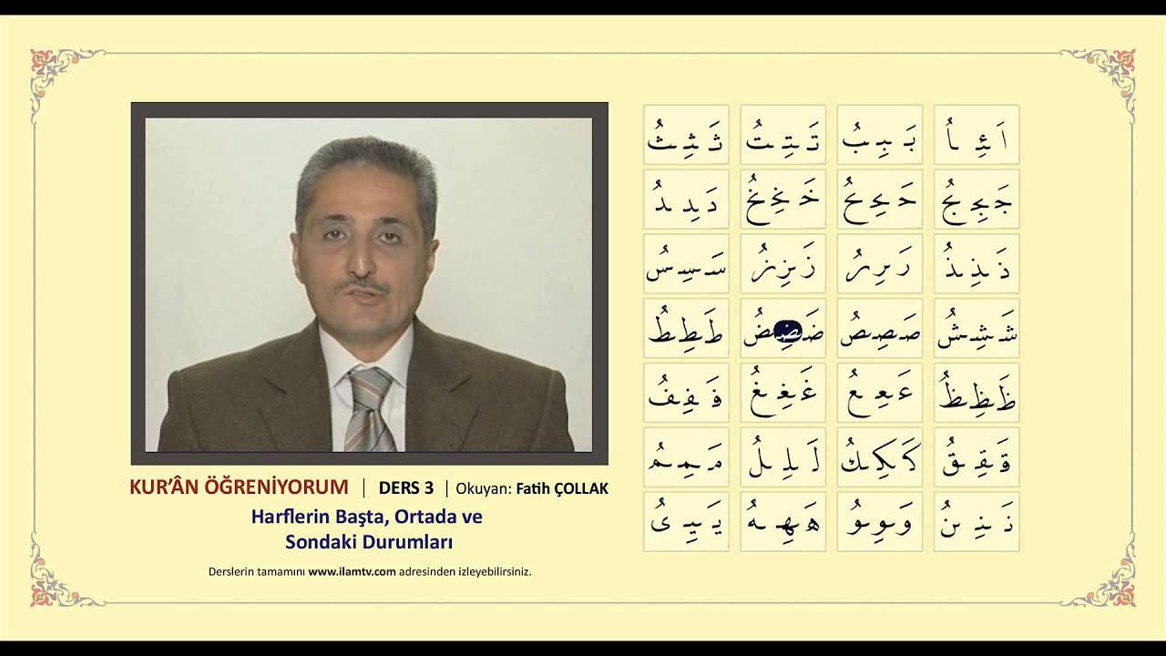 Kuran Öğreniyorum 3 - Harflerin Başta, Ortada ve  Sondaki Durumları (Fatih Çollak)
