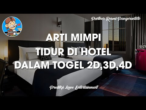 Arti Mimpi Tidur Di Hotel Dalam Togel 2D 3D 4D