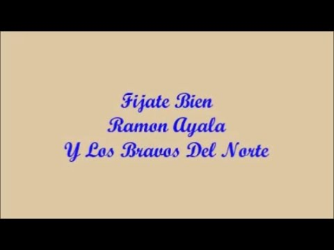 Fijate Bien (Pay Good Attention) - Ramon Ayala (Letra - Lyrics)