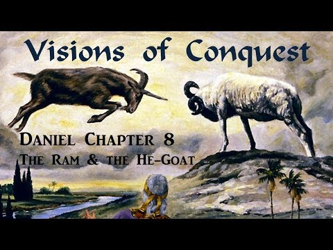 DANIEL'S VISIONS OF CONQUEST – The Ram And The He-Goat (Apocalypse #15)