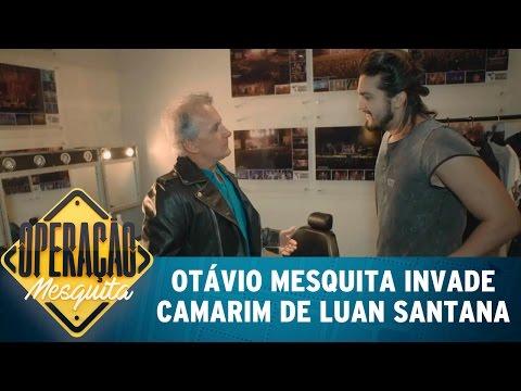 Otávio Mesquita invade camarim de Luan Santana | Operação Mesquita (16/04/17)