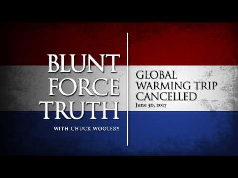 Blunt Force Truth Minute - Global Warm Trip Cancel