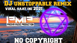 Download DJ - unstoppable remix (no copyright) Terbaru 2021.