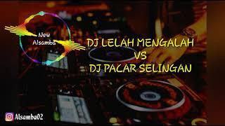 Gambar cover DJ LELAH MENGALAH VS PACAR SELINGAN ASYIAPP