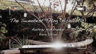 The Sweetest Thing (Acoustic) [feat. Kiera Dillon]
