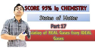 States of Matter || Deviation of Real Gas from Ideal Gas || Part 17