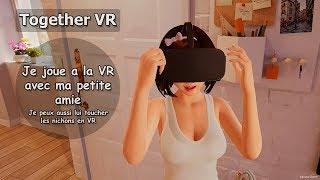 Together VR - Episode 2 - PC Gameplay fr