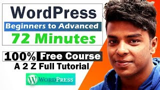 WordPress Beginner to Advanced in 72 Minutes (All in One)