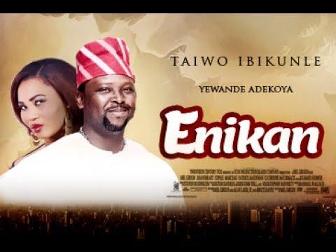 Download ENIKAN - Latest Yoruba Movie 2017| Yoruba BLOCKBUSTER|Yewande Adekoya