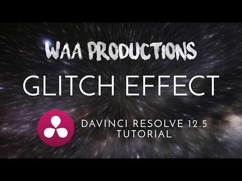 Tutorial: Glitch Effect Davinci Resolve 12 5 & 14