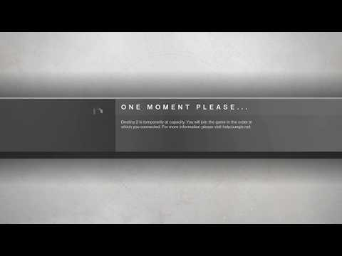 Destiny 2 - One Moment Please... (Temporarily At Capacity)