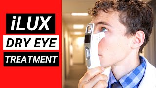 New Revolutionary Dry Eye Treatment - The iLux for Meibomian Gland Dysfunction (MGD)