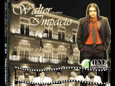 Walter y su Grupo ImpacTo -La Nave del Olvido-