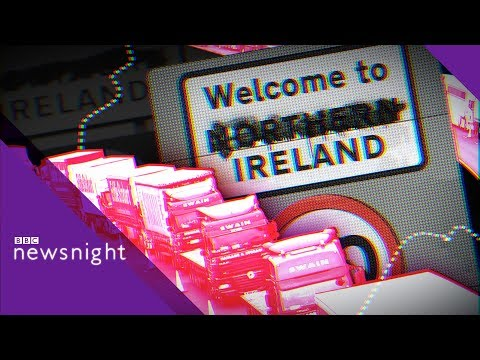 Brexit: Why the Irish backstop matters - BBC Newsnight