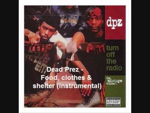 Dead Prez (Instrumental) - Food, clothes & shelter