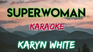 SUPERWOMAN - KARYN WHITE (KARAOKE VERSION)