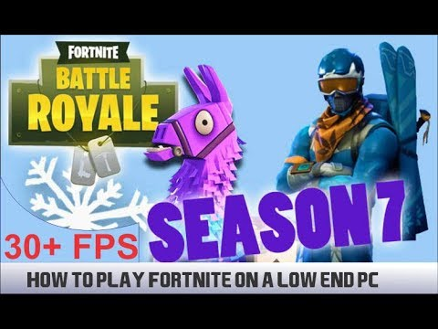 How to play Fortnite on a Low Spec Pc - SEASON 7