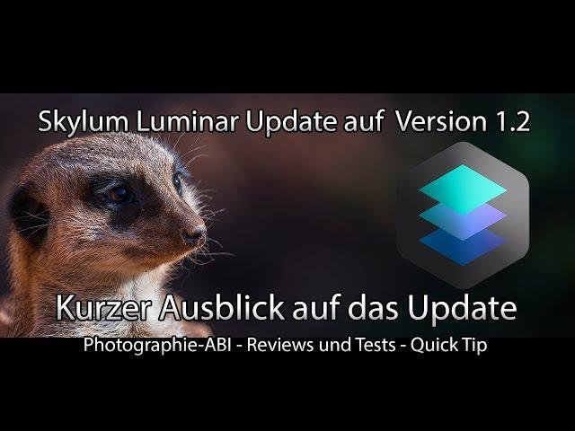 Skylum Luminar 2018 - Update auf 1.2 - Videoankündigung zum Update - Quick Tip