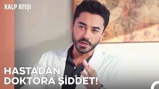 Hastadan doktorlara şiddet - Kalp Atışı 9. Bölüm