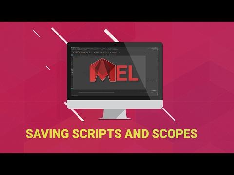 MEL for Maya: Saving Scripts and Scopes (Part 9)