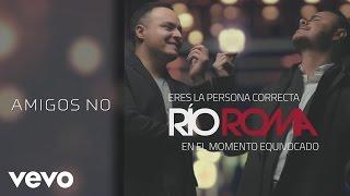 Río Roma - Amigos No (Cover Audio)