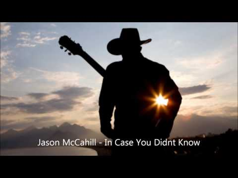 Jason McCahill - In Case You Didnt Know