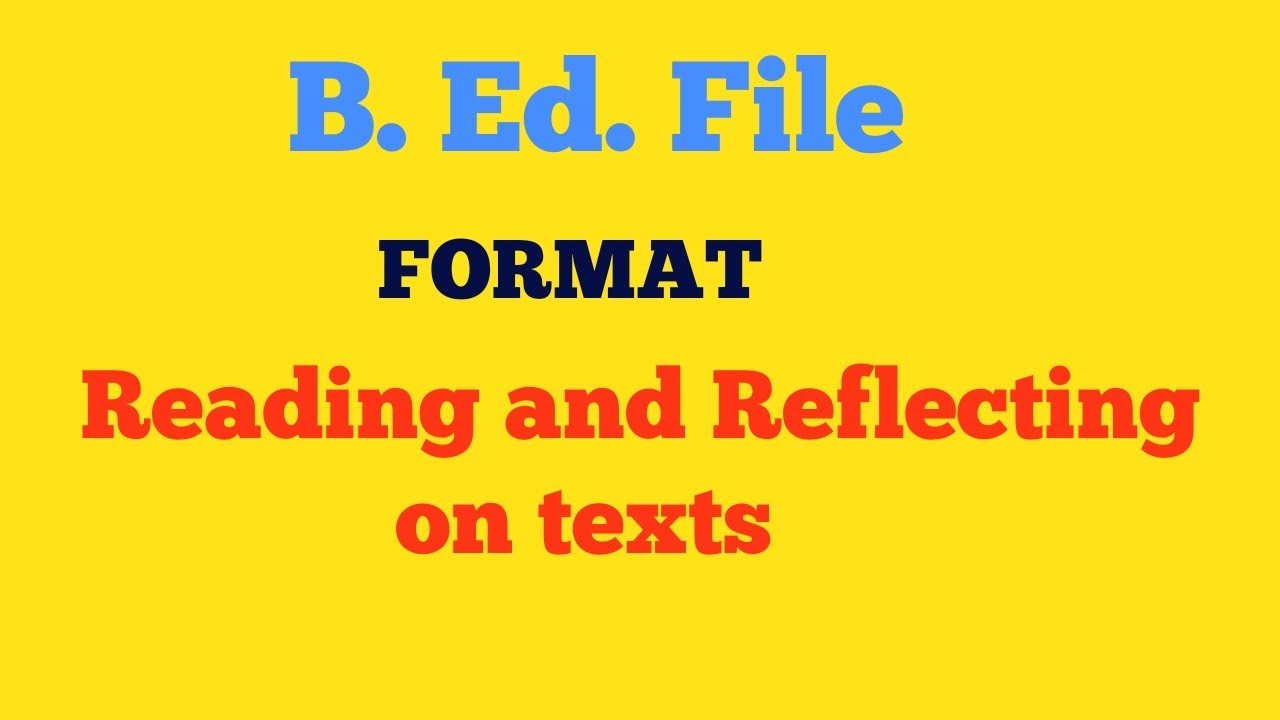 reading and reflecting on texts b ed practical file youtube
