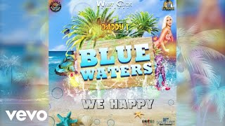 Daddy1 - We Happy (Official Audio)