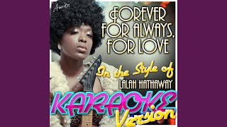 Forever, For Always, For Love (In the Style of Lalah Hathaway) (Karaoke Version)