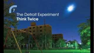 The Detroit Experiment - Think Twice (original 2002 version)