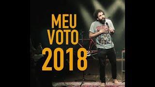 MEU VOTO PRA 2018 (testando piadas no Naitan)