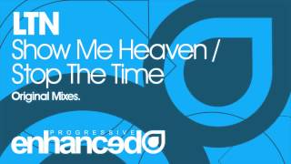 LTN - Show Me Heaven (Original Mix) [OUT NOW]