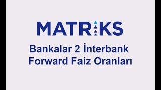 Bankalar 2 İnterbank Forward Faiz Oranları