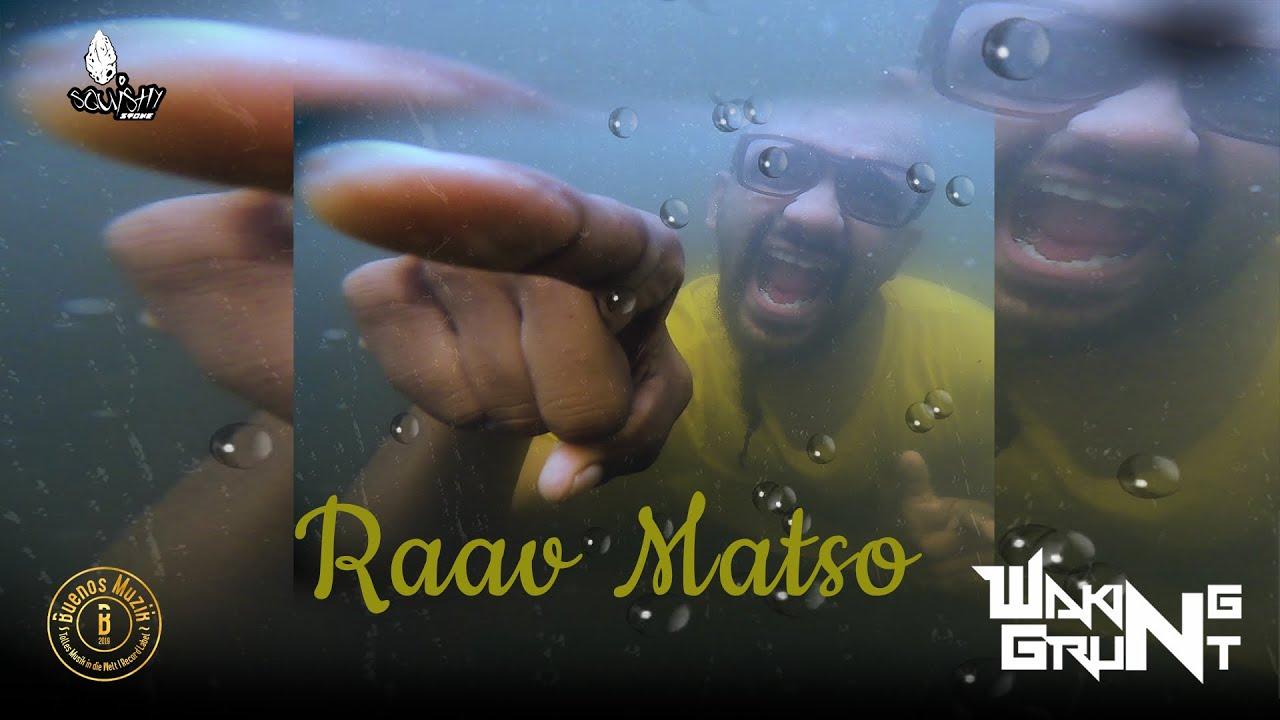 RAAV MATSO   WAKING GRUNT   SQUISHY STONE   KONKANI RAP SONG   GOA