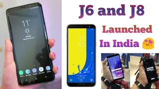 Samsung Galaxy J6 And J8 2018 Launched In India I Specifications I Price I Features