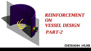 Reinforcement design in pressure vessel using solidwork