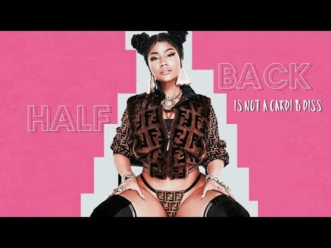 Half Back By NICKI MINAJ Is NOT A Cardi B DISS Song