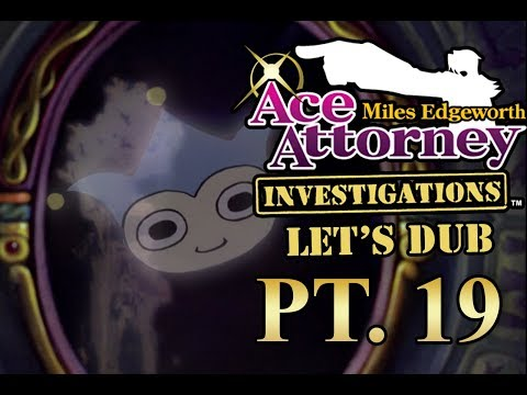 Let's Dub Ace Attorney Investigations Pt. 19 - Mirror Mirror on the Wall...