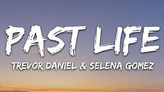 Trevor Daniel & Selena Gomez - Past Life (Lyrics)