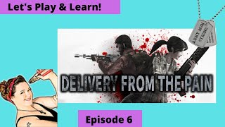 Delivery From The Pain Gameplay Episode 6