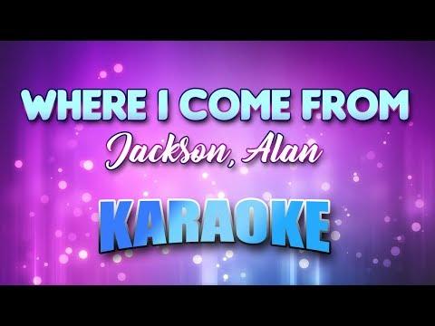 Jackson, Alan - Where I Come From (Karaoke & Lyrics)