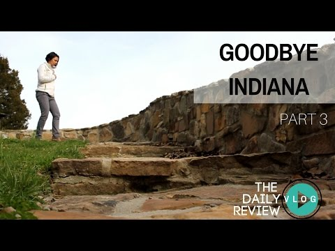 Goodbye Indiana! Pt 3 | DAILY REVIEW V L O G #29