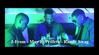 J-From x Randy Swag x May El Profeta - Luchador 💪🏾 (Video Oficial)