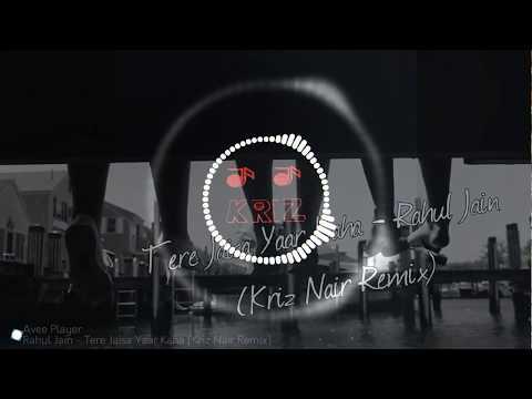 Tere Jaisa Yaar Kaha (Kriz Nair Remix) - Rahul Jain [A Song For Friendship]