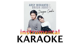 Download Lagu Brisia Jodie - Dengan Caraku (KARAOKE) Ft Arsy Widianto [NO VOCAL/INSTRUMENTAL] Mp3