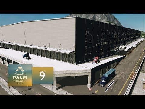 Cities Skylines: Palm Island — EP9 — Massive Industrial Warehouse