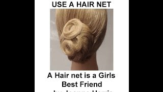 How to Use a Hair Net: A hair net is a girls best friend, fast, easy and simple by Joanne Harris